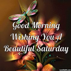 Good morning Saturday images with Gud morning Saturday wishes Good Morning Saturday Images, Happy Saturday Quotes, Saturday Greetings, Good Saturday, Good Day Quotes, Weekend Quotes, Morning Greetings Quotes, Good Morning Gif, Good Morning Wishes