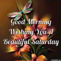 Good Morning Wishing You A Beautiful Saturday Gif Quote