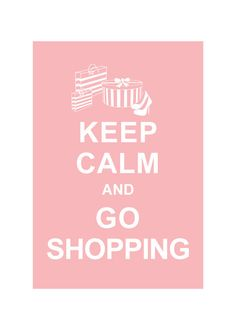 Keep Calm and Go Shopping  : Powder Pink / BUY 2 Get 1 Free. $10.80, via Etsy.
