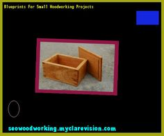 87 Small Wood Projects Blueprints Projects Wooden Pdf Diy