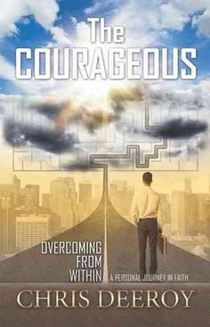 The Courageous: Overcoming from Within