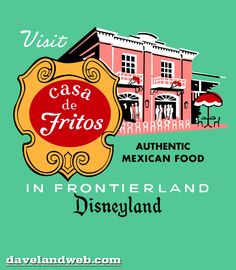 In keeping with the important role Mexico has played in the development of our California lifestyles, Frontierland features its own tribute to the spicy appetite in the form of Casa de Fritos. Description from davelandweb.com. I searched for this on bing.com/images