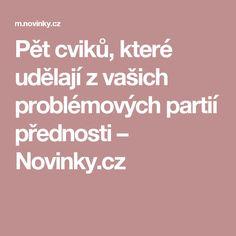 Pět cviků, které udělají z vašich problémových partií přednosti– Novinky.cz