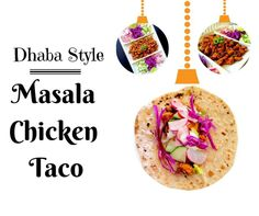 Dhaba Style Masala Chicken Taco - Best Ever. #glutenfree #taco #recipe #masala