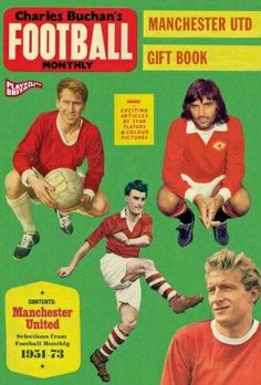 Charles Buchan's Manchester United Gift Book: Selections from Football Monthly 1951-73