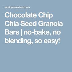 Chocolate Chip Chia Seed Granola Bars | no-bake, no blending, so easy!