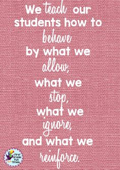 We teach our students how to behave future classroom, school classroom, classroom quotes, Classroom Quotes, Classroom Behavior, School Classroom, Future Classroom, Classroom Ideas, Classroom Posters, Teaching Quotes, Teaching Tips, Education Quotes