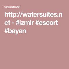 http://watersuites.net  -  #izmir #escort #bayan