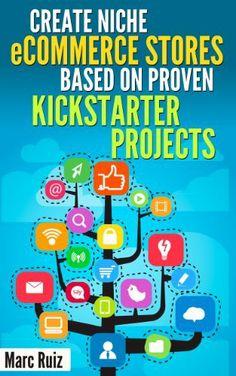 Create Niche eCommerce Stores Based On Proven Kickstarter Projects by Marc Ruiz, http://www.amazon.com/dp/B00D2780AU/ref=cm_sw_r_pi_dp_gcNztb12MKKBX  #Amazon #kindle #kindlepromo #bookrevolution #DownloadEbook #FreeBooks #BooksToRead #ebook #ebooks #SelfhelpBooks #SelfhelpEbooks #Ebooks #HelpfulEbook #LoveEbooks  #KindleBooks #Kindle #KindleBooks #KindlePromos #BeginnersGuide #FreeEbooks #KindleDownloads #MotivationalBooks #AmazonBooks #AmazonEbooks