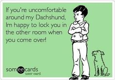 Dachshund love ........I need this in a picture frame hung up in my living room !!!!!!!!!