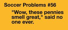 Soccer problems, although this one could apply to any sport. Even gym class.