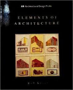 Título:Elements of architecture / Rob Krier. Signatura:74 KRI En la Biblioteca: http://kmelot.biblioteca.udc.es/record=b1510329~S1