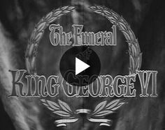 THE FUNERAL OF KING GEORGE VI - 61 years ago today - British Pathé