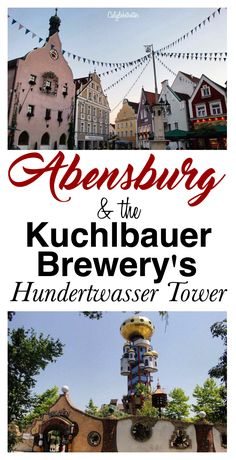Visit the Hundertwasser Tower in Abensburg at the Kuchlbauer Brewery, Bavaria - California Globetrotter