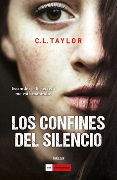 http://peroquelocuradelibros.blogspot.com.es/2015/06/los-confines-del-silencio-de-cl-taylor.html«ESCONDER ESTE SECRETO ME ESTÁ MATANDO.»
