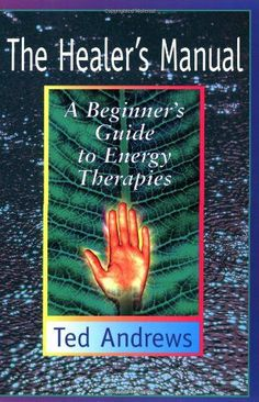 ted andrews books | Ted Andrews - Healer's Manual: A Beginner's Guide to Energy Therapies ...