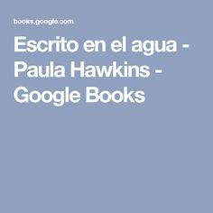 Escrito en el agua - Paula Hawkins - Google Books