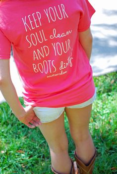 Keep Your Soul Clean and Your Boots Dirty Tee - JC's Boutique - www.SHOPJCB.com