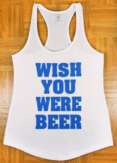 $14.99 Women's Wish You Were Beer Workout Running Exercise Crossfit tank top. Cute Gym Clothes. Motivational Tank. Casual Tank top