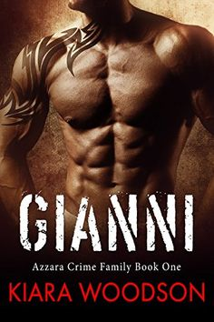 Gianni: Azzarra Crime Family Book One by Kiara Woodson https://www.amazon.com/dp/B01LR47UN2/ref=cm_sw_r_pi_dp_x_zqJlybEFZJ98N