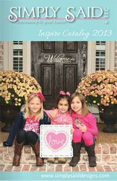 Simply Said Inspire Catalog -  Signs for all occasions!  Love the designs! Check them out!