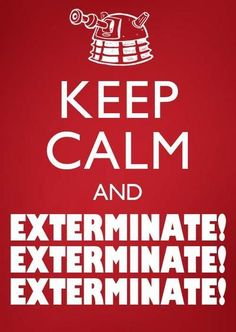 perfect for me owning a pest control company...lol… exterminate!