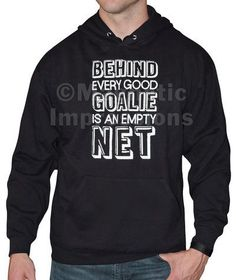 "Show that you love being a soccer, lacrosse or hockey goalie with Men's Behind Every Good Goalie Saying Hoodie. This goalie hoodie has a sports quote, ""Behind every good goalie is an empty net."" Goalk"