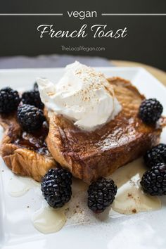 Vegan French Toast — The Local Vegan™ | Official Website