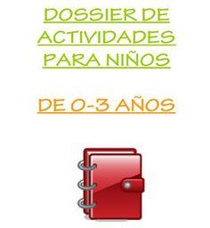 DOSSIER DE ACTIVIDADES PARA NIÑOS DE 0-3 AÑOS ....