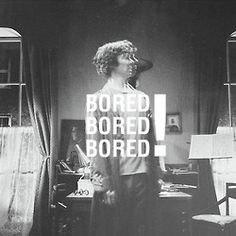 sherlock- This is me all the time
