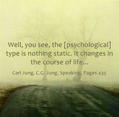"""Carl Jung Depth Psychology: Carl Jung: """"Psychological types are not static."""""""