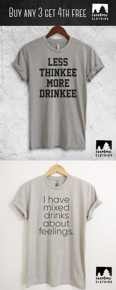 2dacfbb5b Less Thinkee More Drinkee Shirt. I Have Mixed Drinks About Feelings Shirt.  Also available