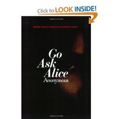 Go Ask Alice was one of my favorite books when I was a kid.