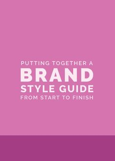 Putting Together a Brand Style Guide from Start to Finish | Elle & Company