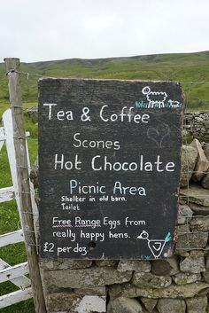 This is the farm at Ravenseat where they do tea, coffee, scones, hot chocolate and free range eggs from really happy hens. North Yorkshire    Not only do I need to visit there specifically; but, THIS is what I should be doing with my days.