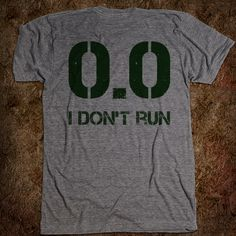Need to get this for Todd! He even commented on getting one when he saw it at a race.  i don't run tshirts - Google Search