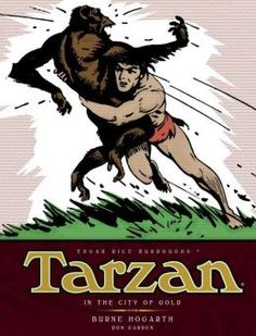 Book review Tarzan - In The City of Gold The Complete Burne Hogarth Sundays and Dailies Library by Don Garden