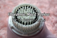 clarisonic mia 2 sonic skin cleansing system review