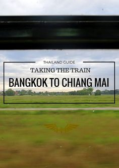 Thailand Travel Tips l How to Take the Train from Bangkok to Chiang Mai, Thailand l /tbproject/