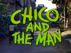 Chico and the Man theme