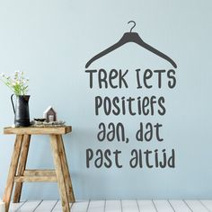 "muursticker ""trek iets positiefs aan dat past altijd "". muursticker - woonkamer - ideeen - muur - muurdecoratie - zwart - wit - DIY - inspiratie - modern - kleur - interieur - quote - positief Walk In Closet, Lettering, To Tell, Positive Vibes, In The Heights, Cool Pictures, Interior Decorating, Photo Wall, Told You So"