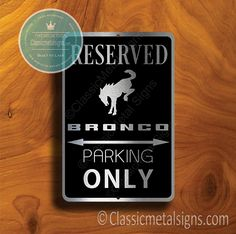 Classic Style Ford Bronco Parking Only Sign – Gift for Ford Bronco Owner – UV Protected Weatherproof Signs Suitable for Outdoor or Indoor Use – Exclusively from Classic Metal Signs Open Close Sign, Reserved Parking Signs, No Soliciting Signs, Cafe Sign, Sports Signs, Garage Signs, Business Signs, Ford Bronco, Room Signs