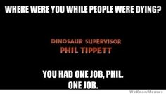 Jurassic Park credits - I think its time to fire Phil.