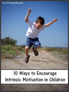 10 ways to encourage intrinsic motivation in children from www.YourTherapySource.com/blog1