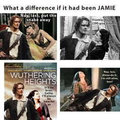 Ha!! I don't know - I love Rhett and Heathcliff and besides I always blamed Scarlett and Catherine. They were spoiled brats - whereas Claire... As our own Caitriona Balfe described her... Claire is badass! I think was more inspired by her than I was in love with Jamie although Jamie is the only man good enough for her. I just love them... together.