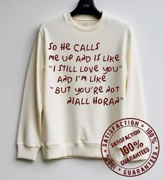 So He Calls Me Up Shirt Niall Horan by SweaterWeather2014 on Etsy<< I want this for my birthdayyyy