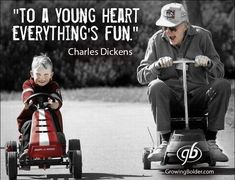 To A Young Heart Everything's Fun ~ Charles Dickens