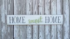 A personal favorite from my Etsy shop https://www.etsy.com/listing/467823837/home-sweet-home-sign-70-color-options