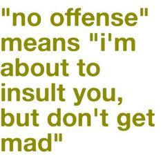 So true. I hate when people say this.