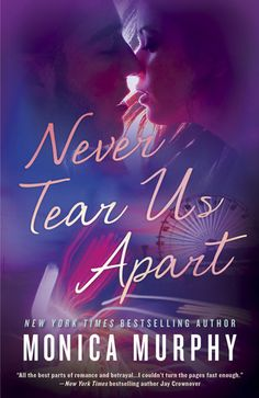 Cover Reveal: Never Tear Us Apart by Monica Murphy  -On sale  January 5th 2016 by Bantam -A long time ago, when I was fifteen and a completely different person, I saved a girl's life. I spent only a handful of hours with her, but somehow, we connected—and I've never been the same. No one understands what we went through. No one knows what it's like to be us. We survived, yet I don't feel like I'm really living—until now. Eight years later, I find her. I want to make her mine. I need to make…